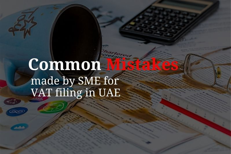 Common Mistakes made by SME for VAT filing in UAE