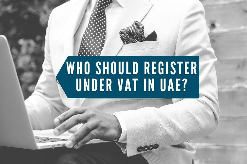 Who Should Register Under VAT in UAE_