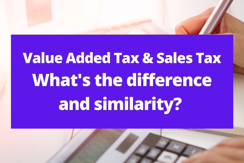 Value Added Tax and Sales Tax What's the difference