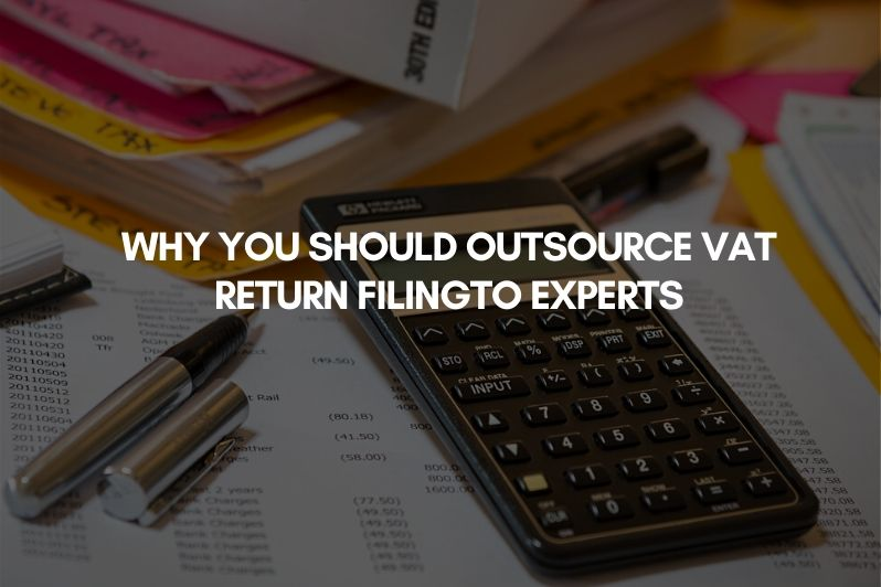 Why you should outsource vat return filing to Experts