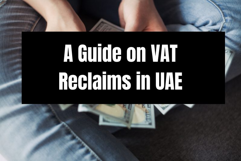 A Guide on VAT Reclaims in UAE