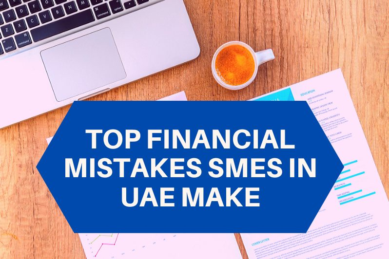 Top Financial Mistakes SMEs in UAE Make