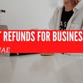 VAT Refunds for Businesses in UAE