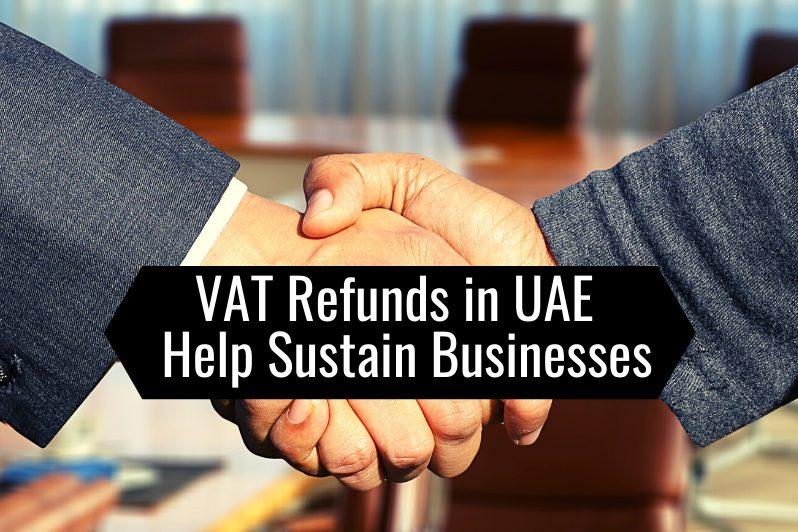 VAT Refunds in UAE Help Sustain Businesses