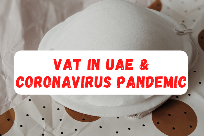 VAT in UAE Considerations in Light of the Coronavirus Pandemic