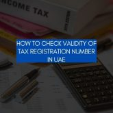 How to Check Validity of Tax Registration Number in UAE