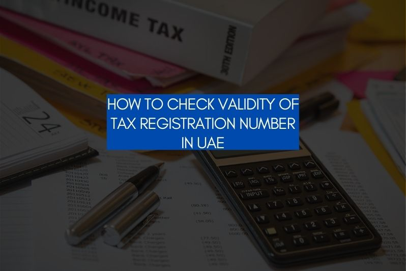 How to Check Validity of Tax Registration Number in UAE - trn verification
