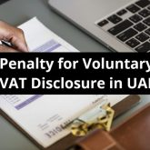 Penalty for Voluntary VAT Disclosure in UAE