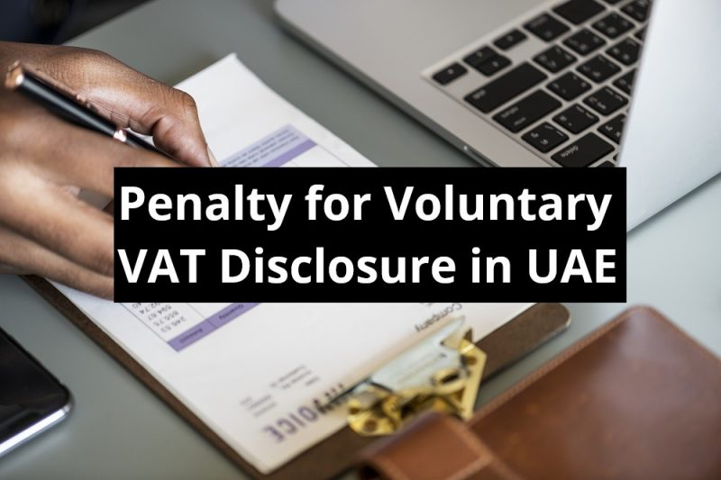 Penalty for Voluntary VAT Disclosure in UAE - vat penalty UAE