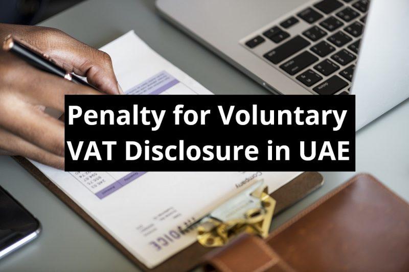 Penalty for Voluntary VAT Disclosure in UAE - vat penalty UAE