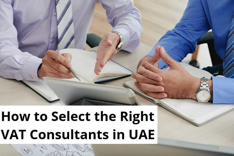 How to Select the Right VAT Consultants in UAE
